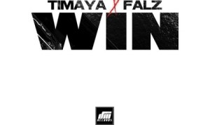 Timaya - WIN ft. Falz